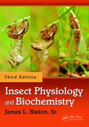 Insect Physiology and Biochemistry, Third Edition ebook by Nation, Sr., James L.