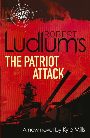 Robert Ludlum's The Patriot Attack ebook by Robert Ludlum