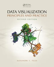 Data Visualization: Principles and Practice, Second Edition ebook by Telea, Alexandru C.