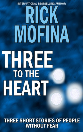 Three to the Heart ebook by Rick Mofina