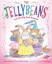 The Jellybeans and the Big Book Bonanza ebook by Laura Numeroff,Nate Evans,Lynn Munsinger