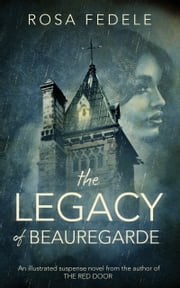 The Legacy of Beauregarde ebook by Rosa Fedele