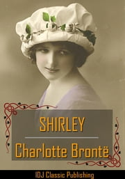 SHIRLEY [Full Classic Illustration]+[Free Audio Book Link]+[Active TOC] ebook by CHARLOTTE BRONTË