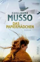 Das Papiermädchen - Roman ebook by Bettina Runge, Eliane Hagedorn, Guillaume Musso