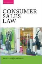 Consumer Sales Law ebook by John Macleod,James Devenney