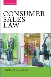 Consumer Sales Law - The Law Relating to Consumer Sales and Financing of Goods ebook by John Macleod,James Devenney