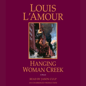 Hanging Woman Creek - A Novel audiobook by Louis L'Amour
