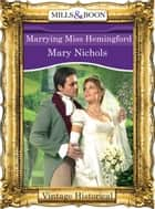 Marrying Miss Hemingford (Mills & Boon Historical) ebook by Mary Nichols