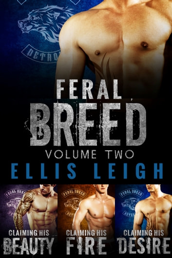 Feral Breed: Volume Two ebook by Ellis Leigh
