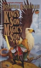 King's Son, Magic's Son ebook by Josepha Sherman