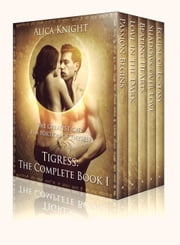 Tigress: The Complete Book I - Tigress ebook by Alica Knight,David Adams