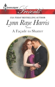 A Facade to Shatter ebook by Lynn Raye Harris
