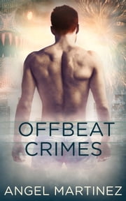 Offbeat Crimes: Part Two Box Set ebook by Angel Martinez