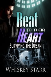 Beat to Their Heart - Surviving the Dream 1 ebook by Whiskey Starr