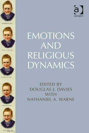 Emotions and Religious Dynamics ebook by Mr Nathaniel A Warne,Professor Douglas J. Davies