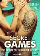 Secret Games - Band 2 - Die Milliardärin und der Bad Boy ebook by Juliette Duval