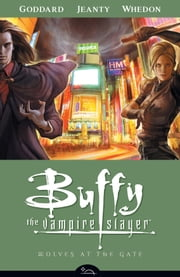Buffy the Vampire Slayer Season 8 Volume 3: Wolves at the Gate ebook by Various