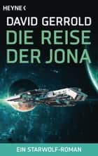Die Reise der Jona - Ein Starwolf-Roman ebook by David Gerrold, Axel Merz
