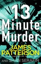 13-Minute Murder ebook by James Patterson