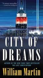 City of Dreams - A Peter Fallon Novel ebook by William Martin