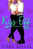 Kiss Off ebook by Virna DePaul