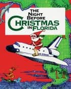 Night Before Christmas in Florida ebook by Sue Carabine