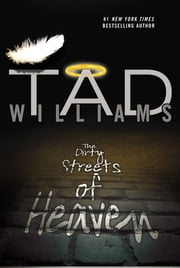 The Dirty Streets of Heaven ebook by Tad Williams