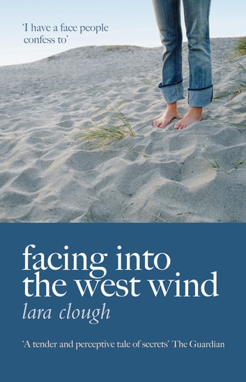Facing into the Wind ebook by Lara Clough
