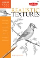 "Drawing Made Easy: Realistic Textures: Discover your ""inner artist"" as you explore the basic theories and techniques of pencil drawing - Discover your ""inner artist"" as you explore the basic theories and techniques of pencil drawing ebook by Diane Cardaci"