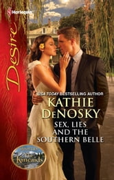 Sex, Lies and the Southern Belle: Sex, Lies and the Southern Belle\The Kincaids: Jack and Nikki, Part 1 ebook by Kathie DeNosky,Day Leclaire