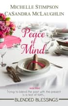 Peace of Mind ebook by CaSandra McLaughlin,Michelle Stimpson