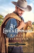 At Love's Command (Hanger's Horsemen Book #1) ebook by Karen Witemeyer