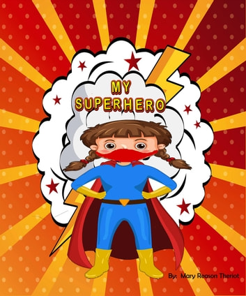 My Superhero ebook by Mary Reason Theriot