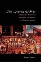 The Invisible War ebook by David Tavarez