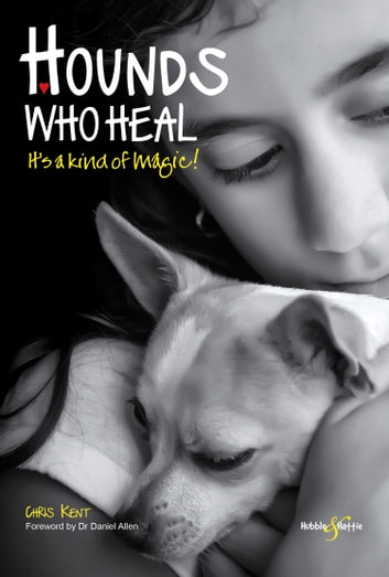 Hounds who heal - It's a kind of magic ebook by Chris Kent