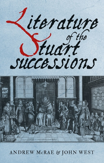 Literature of the Stuart successions - An anthology ebook by