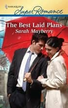 The Best Laid Plans ebook by Sarah Mayberry