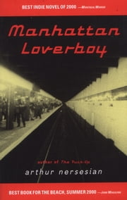 Manhattan Loverboy ebook by Arthur Nersesian