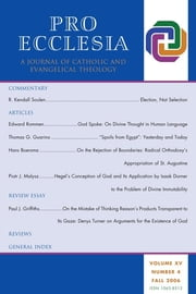 Pro Ecclesia Vol 15-N4 - A Journal of Catholic and Evangelical Theology ebook by Pro Ecclesia
