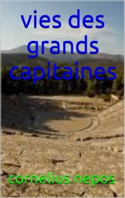 vies des grand capitaine ebook by cornelius  nepos