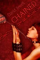 Chained - Book 1 ebook by David Jewell