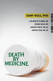 Death by Medicine ebook by Gary Null,Martin Feldman,Debora Rasio,Carolyn Dean