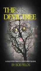 The Devil Tree ebook by Bob Fields