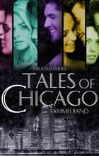 Tales of Chicago - Fünf romantische Liebesromane in einem Band ebook by Mila Summers