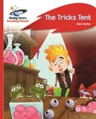 Reading Planet - The Tricks Tent - Red A: Rocket Phonics ebook by Zoe Clarke