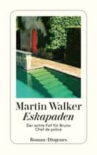 Eskapaden - Der achte Fall für Bruno, Chef de police ebook by Martin Walker