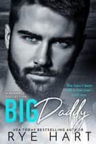 Big Daddy ebook by Rye Hart