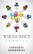 Wikinomics Summary ebook by Tapscott Summaries
