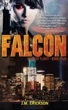 Falcon: Birds of Flight ebook by J. M. Erickson