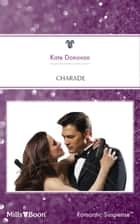 Charade ebook by Kate Donovan